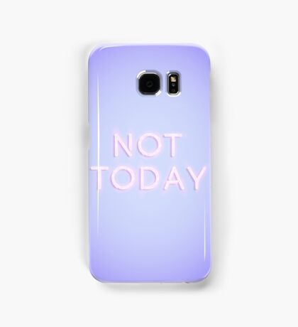 Not Today Samsung Galaxy Case/Skin