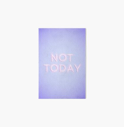 Not Today Art Board