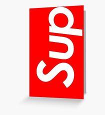 Supreme style - Sup Greeting Card