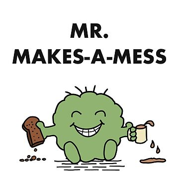 Mr Makes-A-Mess by linesdesigns