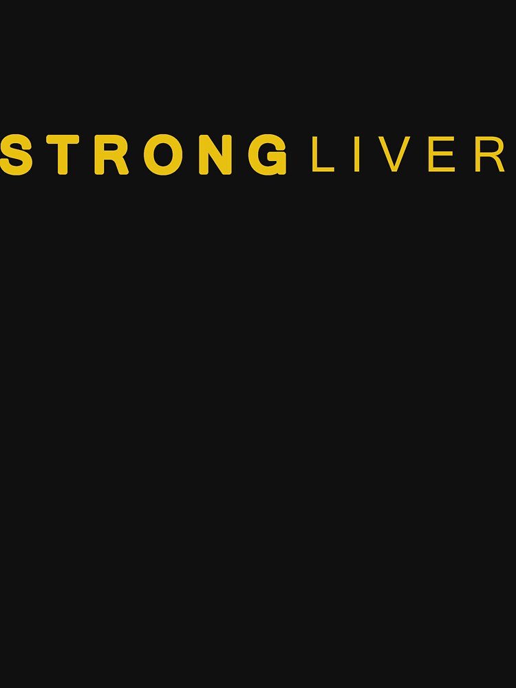 a34fcf981e Liver strong | Unisex T-Shirt, a t-shirt of funny, clever, college ...
