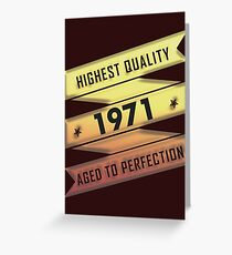 Highest Quality 1971 Aged To Perfection Greeting Card