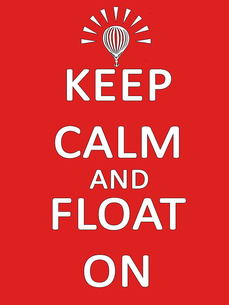 Keep Calm and Float On by cooljules