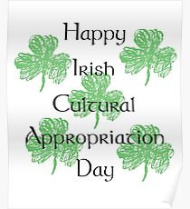 Saint Patrick's / Irish Cultural Appropriation Day Poster