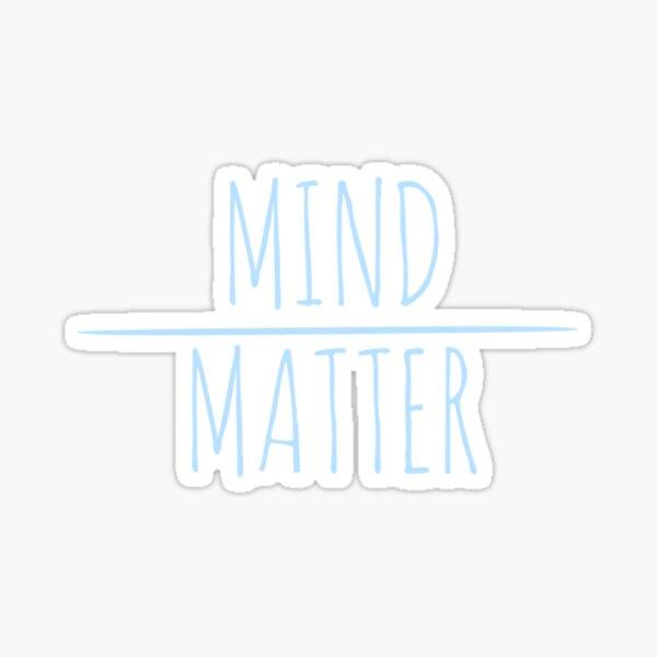 Mind over Matter Sticker Sticker