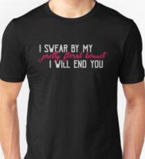 I swear by my pretty floral bonnet, I will end you.  Unisex T-Shirt