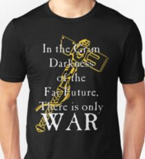 There is only Warhammer Unisex T-Shirt