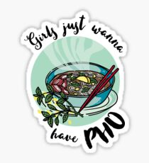 Girls just wanna have pho - Vietnamese noodle soup Sticker