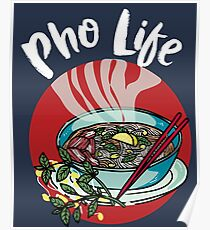 Pho life - Vietnamese noodle soup asian beef food Poster