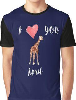 I love you April the Giraffe Graphic T-Shirt