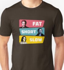 fat, short & slow T-Shirt