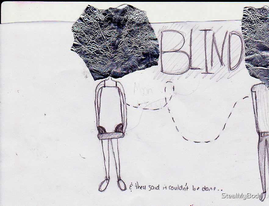 BLIND by StealMyBody