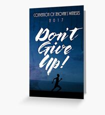DON'T GIVE UP! (Design no. 5) Greeting Card