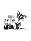 Need Coffee Right Meow. Scruffy Cat Illustration. by jitterfly