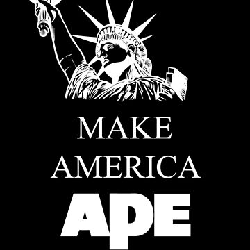 Make America Ape Again by welikestuff