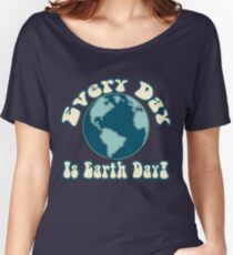 Every Day is Earth Day - True Blue Women's Relaxed Fit T-Shirt