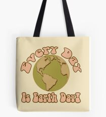 Every Day is Earth Day - Pink Tote Bag
