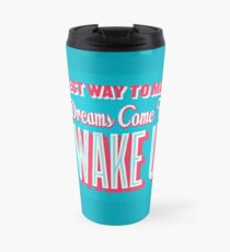 Dreams Travel Mug