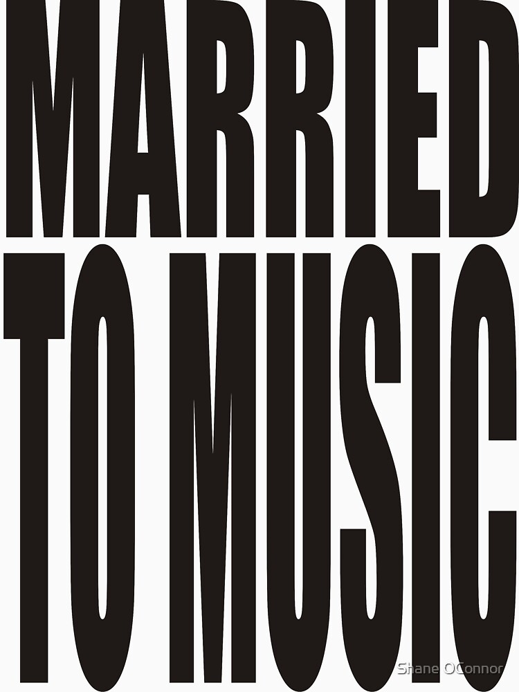 MARRIED TO MUSIC by ShaneConnor