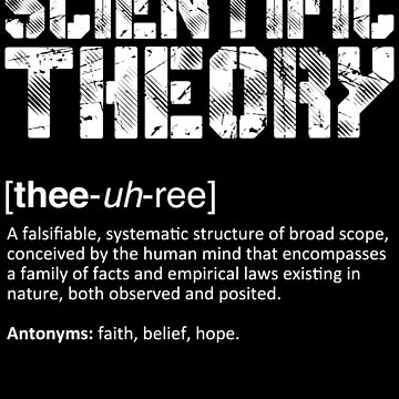 Scientific Theory by ApostateAwake