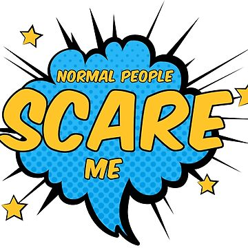 Pop Art Power Quote | Normal People Scare Me | Blue | Inspirational Quote by takarabeech