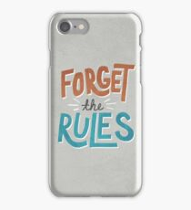 Forget The Rules iPhone Case/Skin