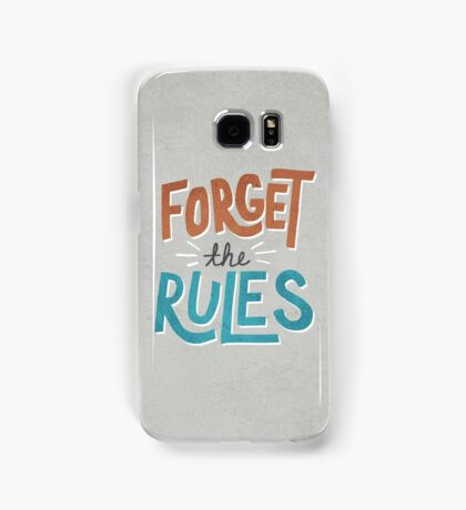 Forget The Rules Samsung Galaxy Case/Skin
