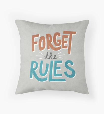 Forget The Rules Throw Pillow