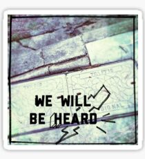 We Will Be Heard #1 Sticker