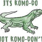 It's Komo-do, not Komo-don't by amygorns