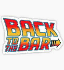 back to the bar Sticker
