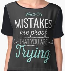 Mistakes Are Proof That You Are Trying Quote Design Women's Chiffon Top