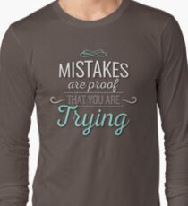 Mistakes Are Proof That You Are Trying Quote Design T-Shirt
