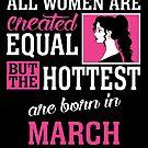«Todas las mujeres son creadas igual pero las más calientes nacieron en marzo» de teachersrock