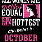 «Todas las mujeres son creadas igual pero las más calientes nacieron en octubre» de teachersrock