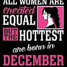 «Todas las mujeres son creadas igual pero las más calientes nacieron en diciembre» de teachersrock