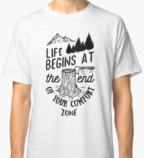 Life Begins At The End Of Your Comfort Zone Inspirational Quote Classic T-Shirt