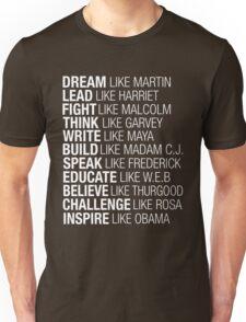 Dream Lead Fight Think Write Build Speak Educate Believe Challenge Inspire Unisex T-Shirt