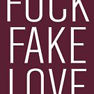 Fuck Fake Love by kaysha