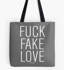 Fuck Fake Love Tote Bag