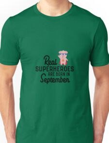 Superheroes are born in September Rbvr7 Unisex T-Shirt