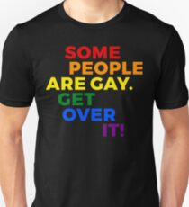 LGBT Quote - Some People Are Gay Get Over It Unisex T-Shirt
