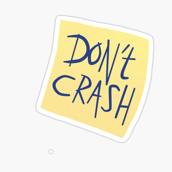 Don't Crash Sticker