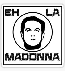 Eh la Madonna Sticker