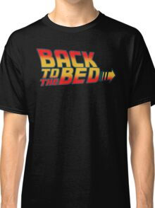 back to the bed Classic T-Shirt
