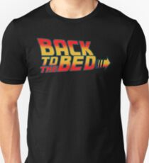 back to the bed Unisex T-Shirt