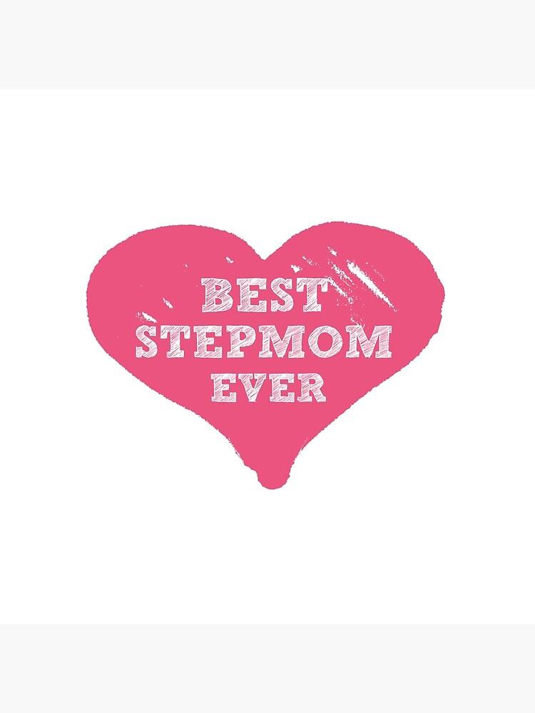 Best Stepmom Ever by stepmomgifts