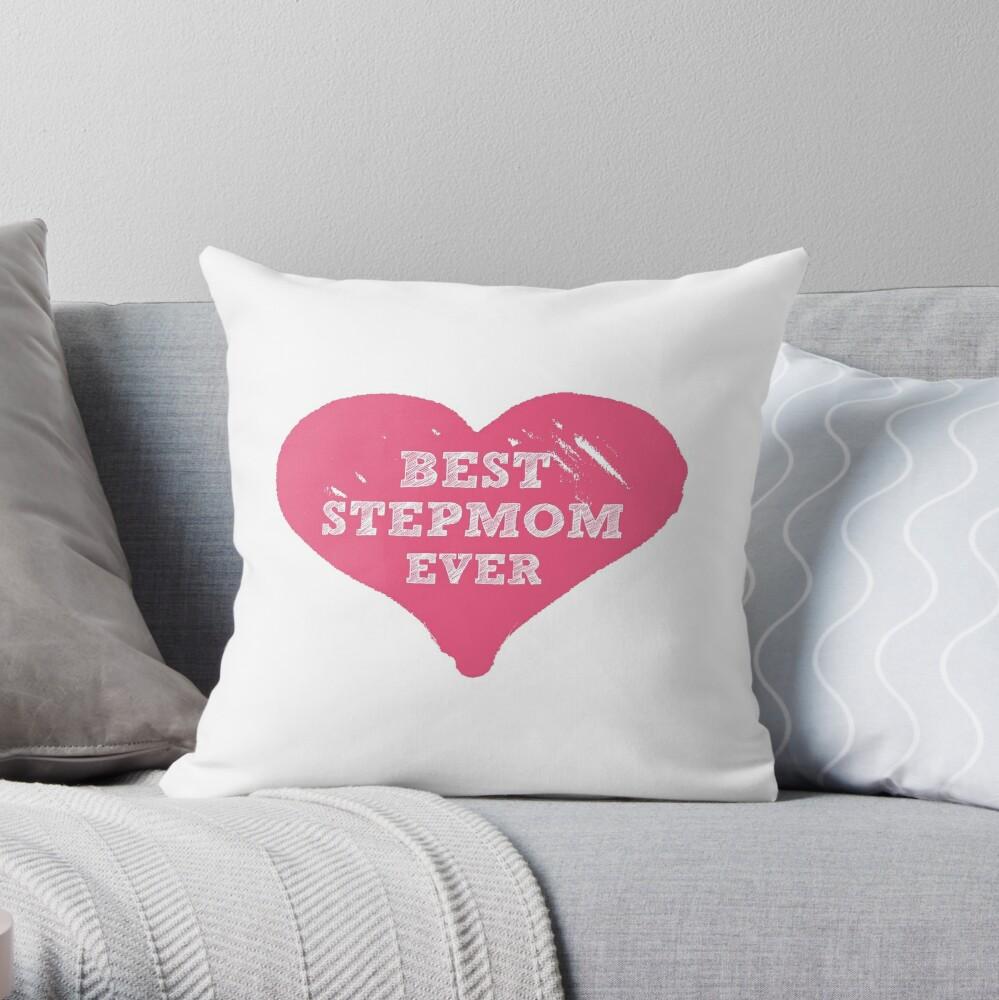 Best Stepmom Ever Throw Pillow