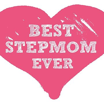Best Stepmom Ever by stepmomgifts