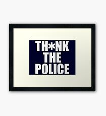 Th*nk the Police Framed Print